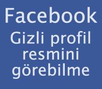 Facebook gizli profil resmini görme