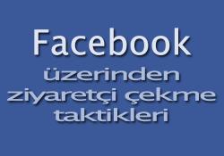Facebook üzerinden ziyaretçi çekme taktiği